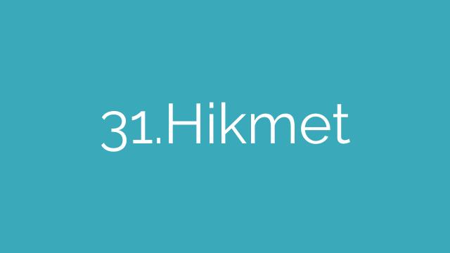 31.Hikmet