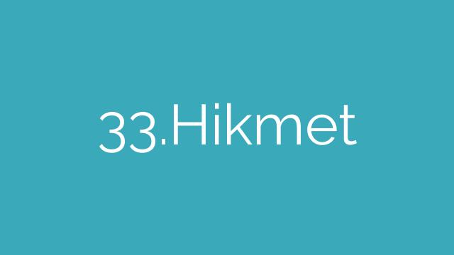 33.Hikmet