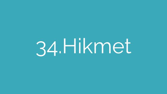 34.Hikmet