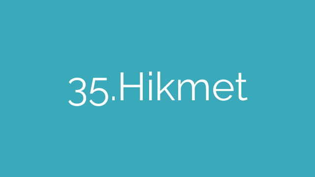 35.Hikmet