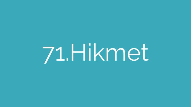 71.Hikmet