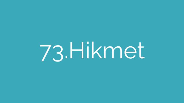 73.Hikmet