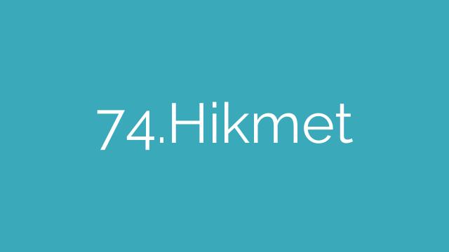 74.Hikmet