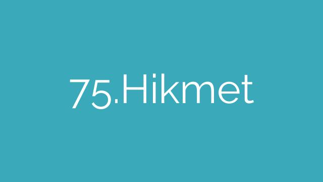 75.Hikmet