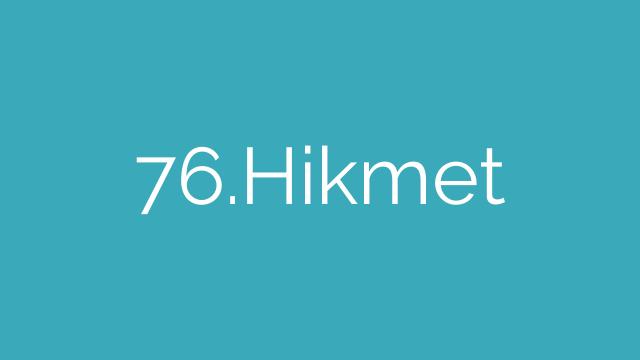 76.Hikmet