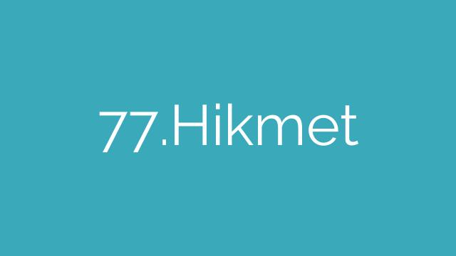 77.Hikmet