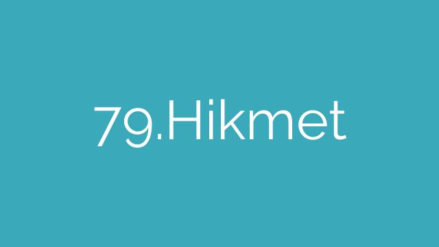 79.Hikmet