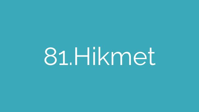 81.Hikmet