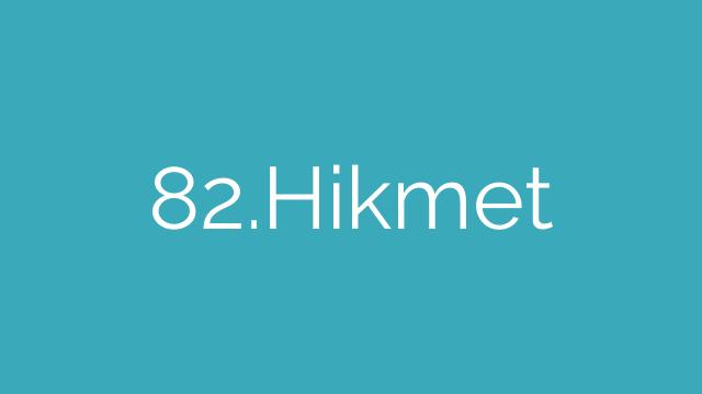 82.Hikmet