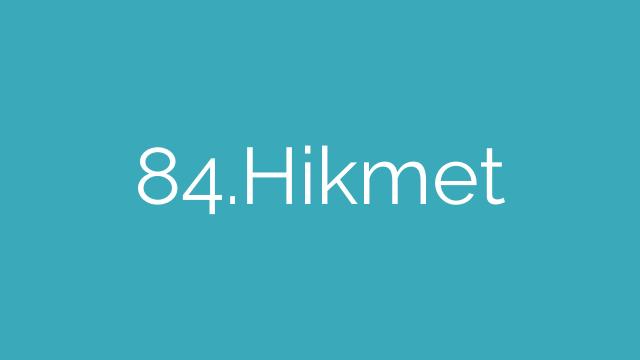 84.Hikmet