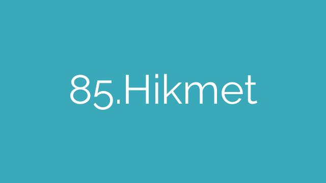 85.Hikmet