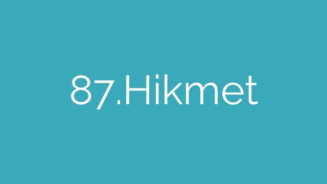 87.Hikmet