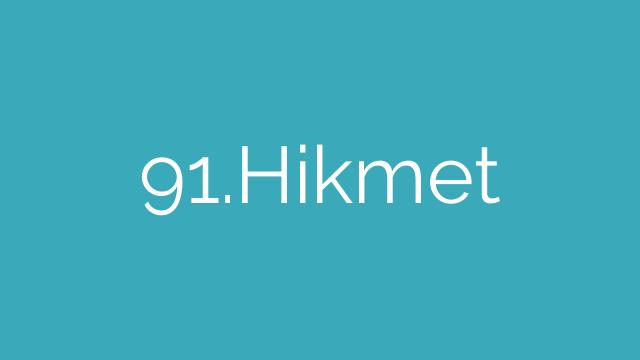 91.Hikmet
