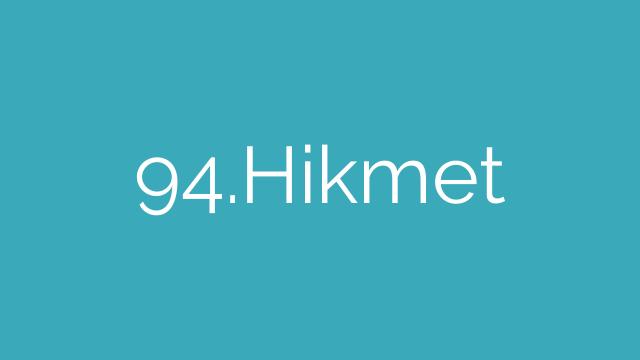 94.Hikmet