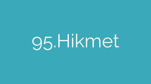 95.Hikmet
