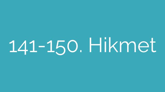 141-150. Hikmet
