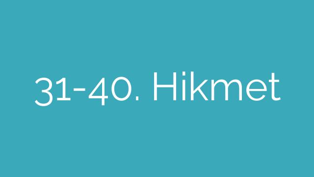 31-40. Hikmet