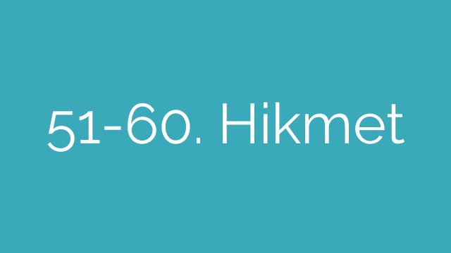 51-60. Hikmet