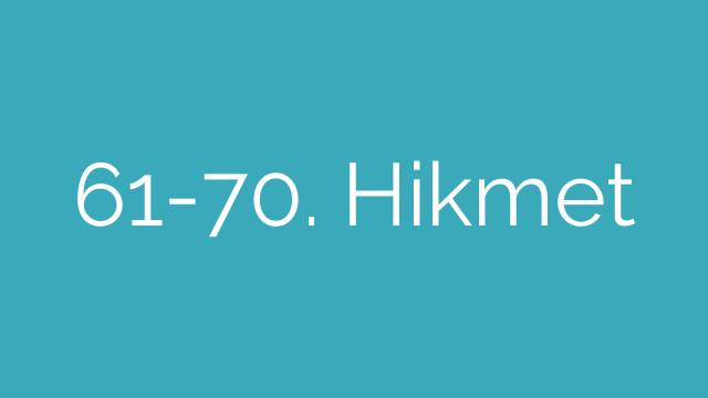 61-70. Hikmet