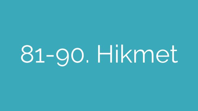 81-90. Hikmet
