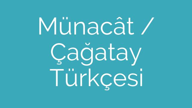 Münacât / Çağatay Türkçesi